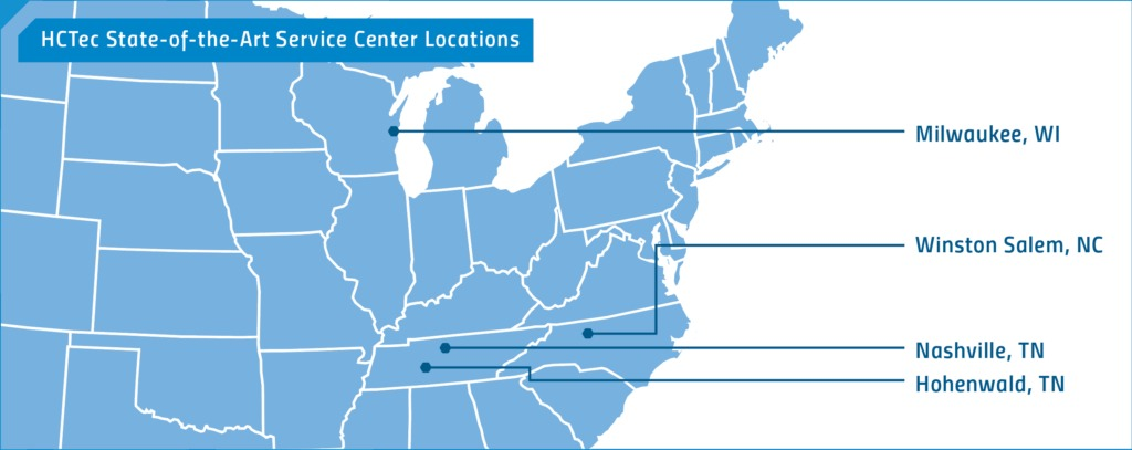 HCTec State-of-the-art Service Center Locations include Milwaukee, Wi, Winston Salem NC, Nashville TN, and Hohenwald TN
